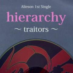 Hierarchy ~Traitors~ - Alieson