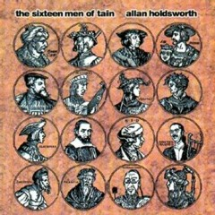 The Sixteen Men of Tain (1999) - Allan Holdsworth