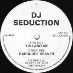 Hardcore Heaven You And Me (CDM) - DJ Seduction