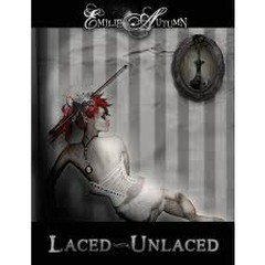 Laced,  Unlaced - Emilie Autumn
