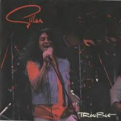 Trouble (Singles) - Gillan
