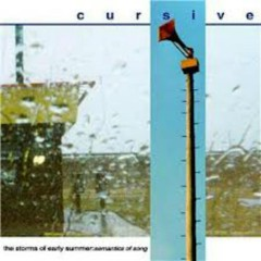 The Storms Of Early Summer - Cursive