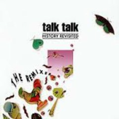 History Revisited (The Remixes) - Talk Talk