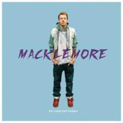The Unplanned Mixtape. - Macklemore