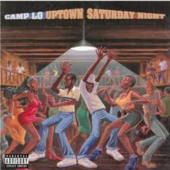 Uptown Saturday Night - Camp Lo