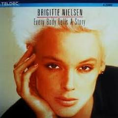 Every Body Tells A Story - Brigitte Nielsen