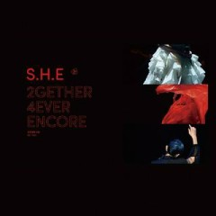 2GETHER 4EVER ENCORE (CD1) - S.H.E