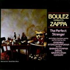 Boulez Conducts Zappa_ The Perfect Stranger