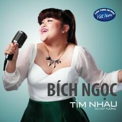 Tìm Nhau (Single) - Bích Ngọc ((Việt Nam Idol))