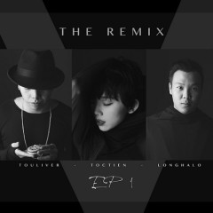 The Remix (EP 1) - Tóc Tiên,Touliver,Long Halo