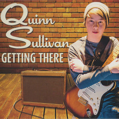 Getting There - Quinn Sullivan