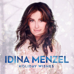 Holiday Wishes - Idina Menzel