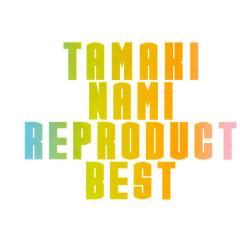 Tamaki Nami Reproduct Best CD2