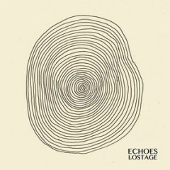 ECHOES - Lostage