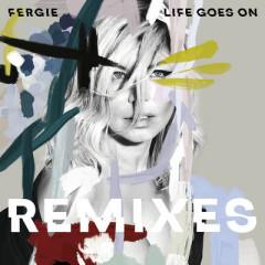 Life Goes On (Remixes) (EP) - Fergie