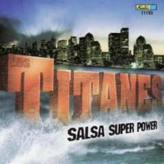 Salsa Super Power - Los Titanes