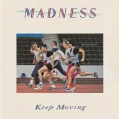 Keep Moving - Madness