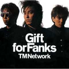 Gift for Fanks - TM Network