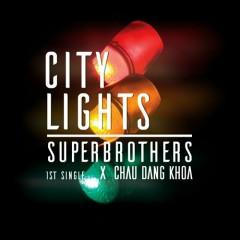 City Lights (Single) - Châu Đăng Khoa, Superbrothers