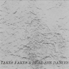 Takes Fakes & Dead She Dances - Derek Bailey