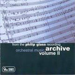 From The Philip Glass Recording Archive Vol. II – Orchestral Music