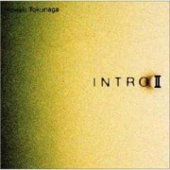 INTRO II - Tokunaga Hideaki
