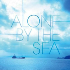 Alone by The Sea - Chihei Hatakeyama