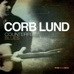 Counterfeit Blues - Corb Lund