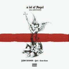 A Lot Of Angel (Single) - Zipe Krock, Yeti, Lean Lean