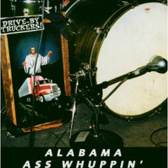 Alabama Ass Whuppin' - Drive By Truckers