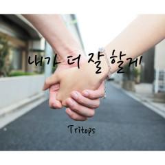 I'll Be A Better Man (Single) - Tritops