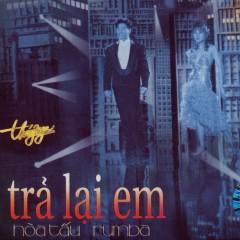 Hòa Tấu Rumba - Trả Lại Em - Various Artists