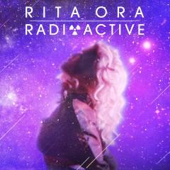Radioactive (Remixes) - EP - Rita Ora