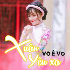 Xuân Yêu Xa (Single) - Võ Ê Vo
