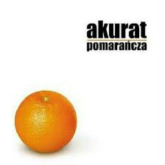 Pomarańcza - Akurat