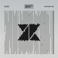 Gravity (Single) - KNK