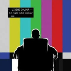 The Chair In The Doorway - Living Colour