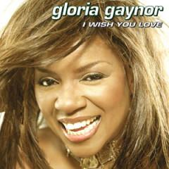 I Wish You Love (US Version) - Gloria Gaynor