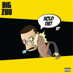 Hold Dat (EP) - Big Zuu