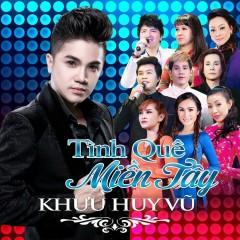 Tình Quê Miền Tây - Khưu Huy Vũ,Various Artists