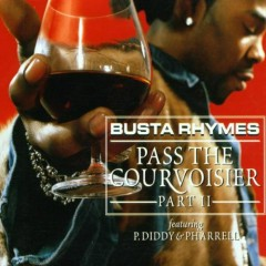 Pass The Courvoisier (CDS) - Busta Rhymes,P. Diddy