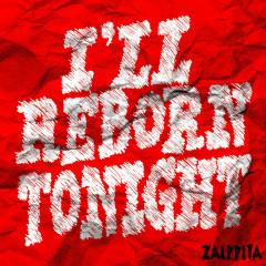 I'll Reborn Tonight (Single)