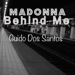 Behind Me (Single) - Madonna, Guido Dos Santos