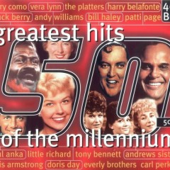 Greatest Hits Of The Millennium 50's (CD7)