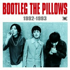 BOOTLEG THE PILLOWS 1992-1993 - The Pillows