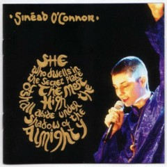 She Who Dwells in the SecretPlace of the Most High Shall Abide Under the Shadow of the Almighty(CD1) - Sinéad O'Connor
