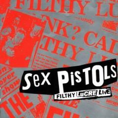 Filthy Lucre (Live) - Sex Pistols