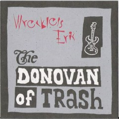 Wreckless Eric - The Donovan Of Trash - Donovan