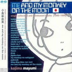 Me And My Monkey On The Moon CD1 - Kojima Mayumi