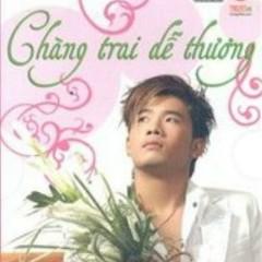 Chàng Trai Dễ Thương - Thái Phong Vũ